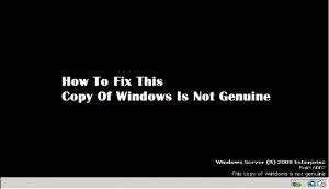 How to Fix This Copy of Windows 7 is not Genuine